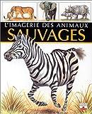 echange, troc Émilie Beaumont, Lindsey Selley - L'imagerie des animaux sauvages