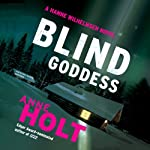 Blind Goddess: A Hanne Wilhelmsen Novel, Book 1 (       UNABRIDGED) by Anne Holt, Tom Geddes (translator) Narrated by Kate Reading