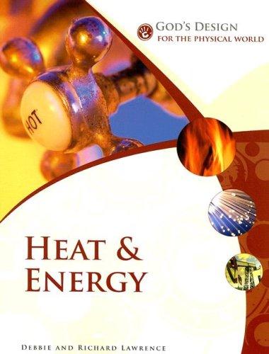Heat & Energy (God's Design for the Physical World)