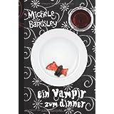 """Broken Heart 2: Ein Vampir zum Dinnervon """"Michele Bardsley"""""""