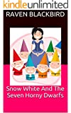 Snow White And The Seven Horny Dwarfs (Erotic Parodies Book 11)