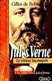echange, troc Gilles de Robien - Jules Verne. Le rêveur incompris