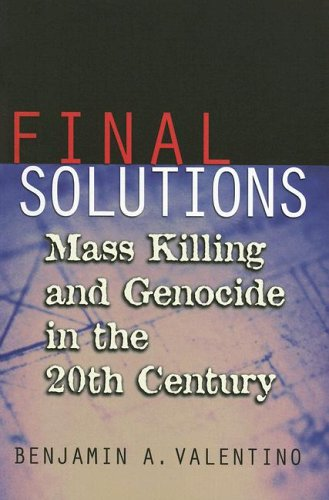 Final Solutions: Mass Killing and Genocide in the 20th...