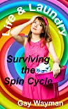 Life and Laundry: Surviving the Spin Cycle