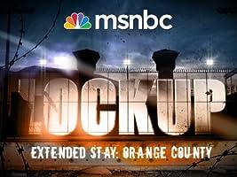 Lockup Extended Stay: Orange County Season 1