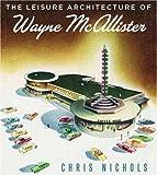 Leisure-Architecture-of-Wayne-McAllister-The