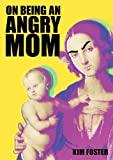 On Being An Angry Mom