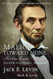 By Jack E. Levin Malice Toward None: Abraham Lincolns Second Inaugural Address