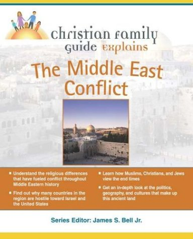 Christian Family Guide Explains the Middle East Conflict (Christian Family Guides)