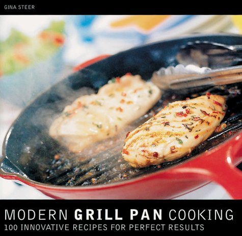 Modern Grill Pan Cooking : 100 Innovative Recipes for Perfect Results (Grill Pan Recipes compare prices)