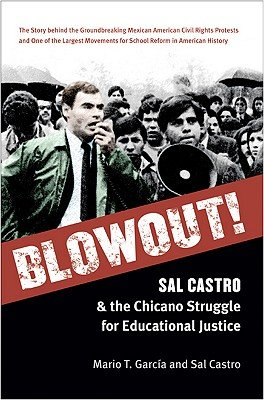 Blowout!: Sal Castro and the Chicano Struggle for Educational Justice PDF