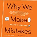 Why We Make Mistakes Audiobook by Joseph T. Hallinan Narrated by Marc Cashman
