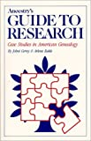Ancestry's Guide to Research: Case Studies in American Genealogy (0916489019) by Johni Cerny