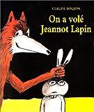 echange, troc Claude Boujon - On a volé Jeannot Lapin