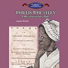 Phillis Wheatley: A Revolutionary Poet (       UNABRIDGED) by Jacquelyn McLendon Narrated by Allyson Johnson