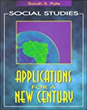 Social Studies: Applications for a New Century (082736637X) by Sarah S. Pate