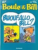 Bwouf Allo Bill ?