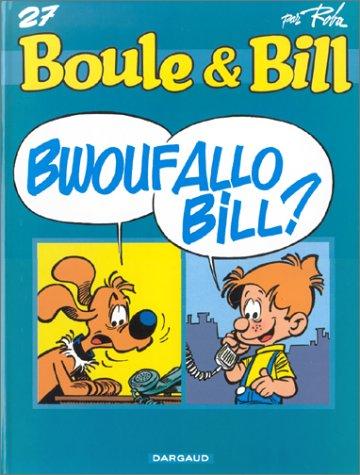 Boule & Bill T.27 : Bwouf Allo Bill ?  Roba, Jean, BANDE DESSINEE