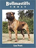 Bullmastiffs Today (Book of the Breed S) Lyn Pratt