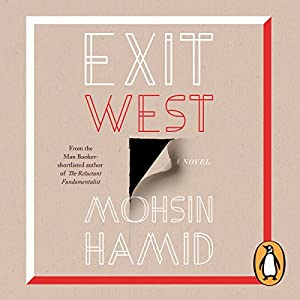 Exit West Audiobook by Mohsin Hamid Narrated by Ashley Kumar