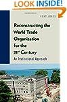 Reconstructing the World Trade Organi...