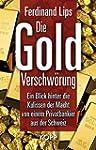 Die Gold-Verschwörung: Ein Blick hint...