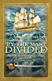 By the Mast Divided