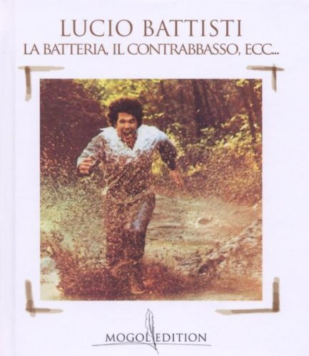 Lucio Battisti - La Batteria Il Contrabasso Ecc - Zortam Music