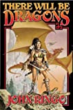 There Will Be Dragons (Council Wars) (0743488598) by Ringo, John