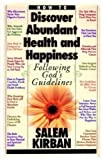 How To Discover Abundant Health and Happiness Following God's Guidelines (Prophecy New Testament Series,) (0912582022) by KIRBAN, SALEM