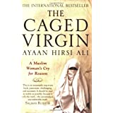The Caged Virgin: A Muslim Woman's Cry for Reasonby Ayaan Hirsi Ali