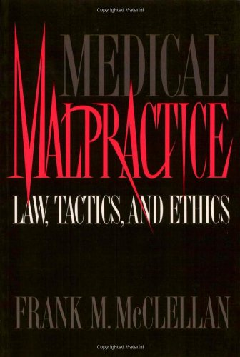 Medical Malpractice: Law, Tactics, and Ethics