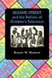 Sesame Street and the Reform of Children's Television
