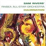 echange, troc Sam Rivers & The Rivbea All-Star Orchestra - Culmination
