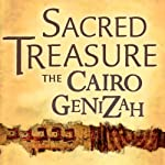 Sacred Treasure - The Cairo Genizah: The Amazing Discoveries of Forgotten Jewish History in an Egyptian Synagogue Attic | Mark Glickman