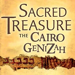 Sacred Treasure - The Cairo Genizah: The Amazing Discoveries of Forgotten Jewish History in an Egyptian Synagogue Attic | [Mark Glickman]