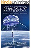 Slingshot: Building the largest machine in human history (The Starchild Series Book 1)