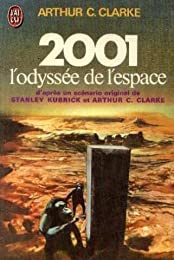 2001 l'odyssée de l'espace : d'après un scénario original de Stanley Kubbik et A