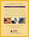 img - for American Dietetic Association Guide To Private Practice: An Introduction To Starting Your Own Business book / textbook / text book