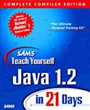 Sams Teach Yourself Java 1.2 in 21 Days Complete Compiler Edition (0672315343) by Lemay, Laura