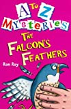 Falcon's Feathers (A-Z Mysteries S.) (0099401991) by Ron Roy