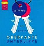 Image de Oberkante Unterlippe: Autorenlesung. Gelesen von Stefan Schwarz