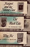 Maigret and the Nahour Case; the Black Tide; Why Me (0196719836) by Georges Simenon