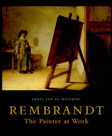 Image for Rembrandt: The Painter at Work