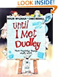 Until I Met Dudley: How everday thing...