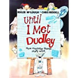 Until I Met Dudley: How everday things really workby Roger McGough