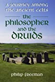 The Philosopher and the Druids (0285637746) by Philip Freeman