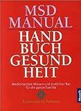 MSD Manual. Handbuch Gesundheit. Medizinisches Wissen und ärztlicher Rat für die ganze Familie. (357201428X) by Beers, Mark H.