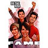 FAME: Big Time Rush: A Graphic Novel ~ CW Cooke