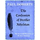 The Confession of Brother Athelstan (A short story) (The Sorrowful Mysteries of Brother Athelstan)